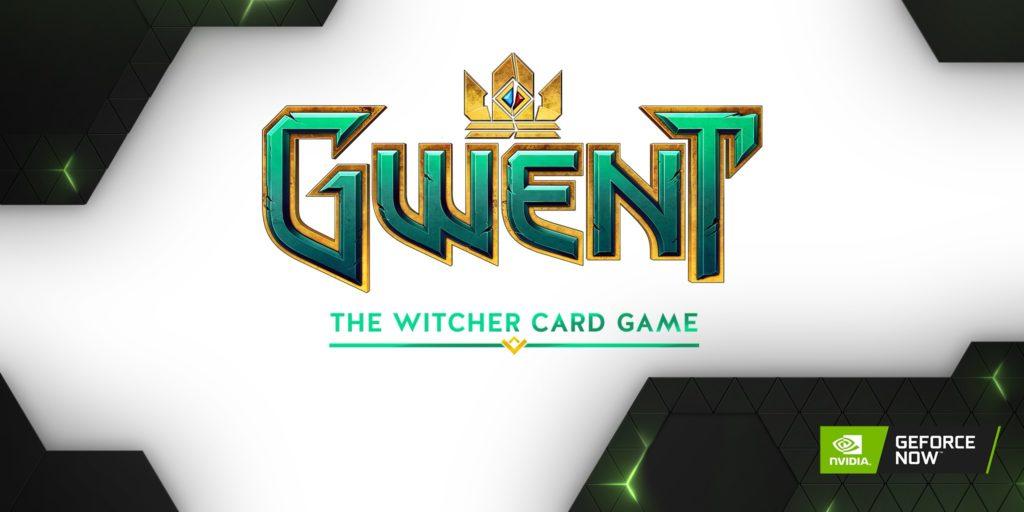 GWENT GeForce NOW